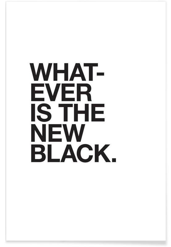 Whatever black Poster