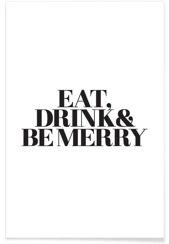 Eat, Drink & Be Merry Poster