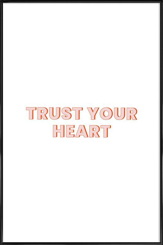Trust Your Heart affiche encadrée